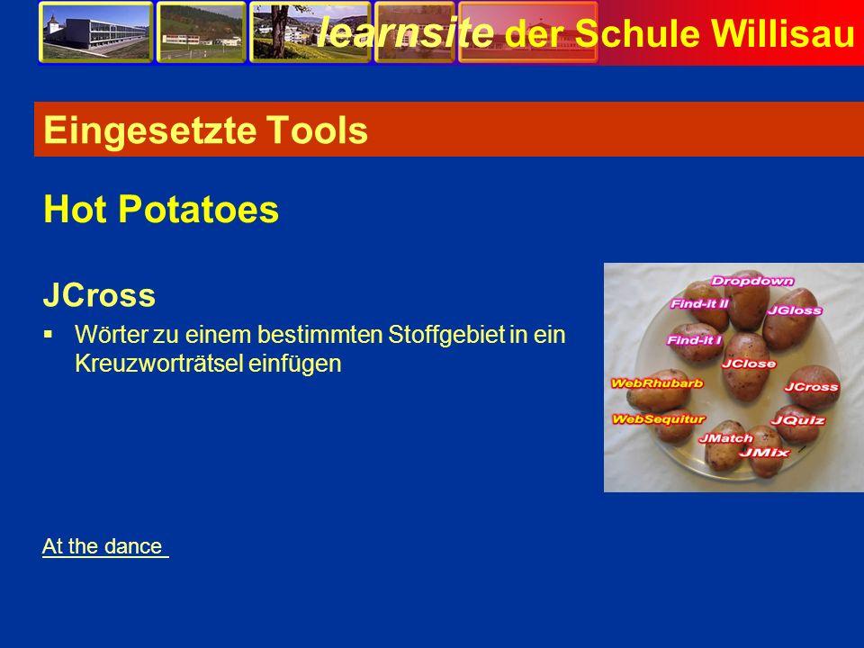 learnsite der Schule Willisau Eingesetzte Tools JCross Wörter zu einem bestimmten Stoffgebiet in ein Kreuzworträtsel einfügen Hot Potatoes At the danc