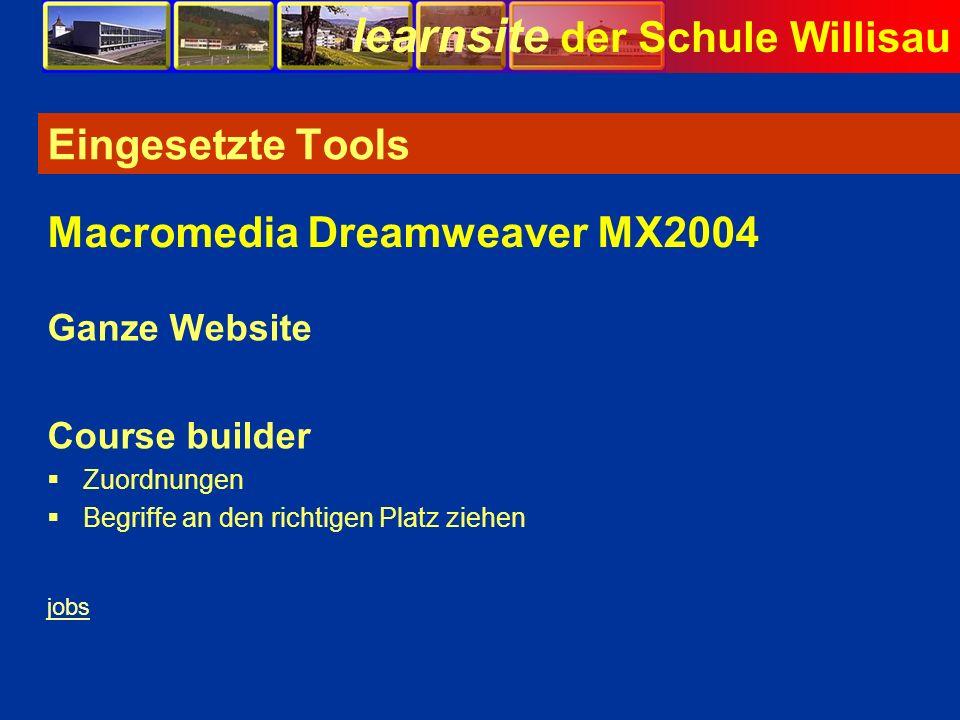 learnsite der Schule Willisau Eingesetzte Tools Ganze Website Course builder Zuordnungen Begriffe an den richtigen Platz ziehen Macromedia Dreamweaver
