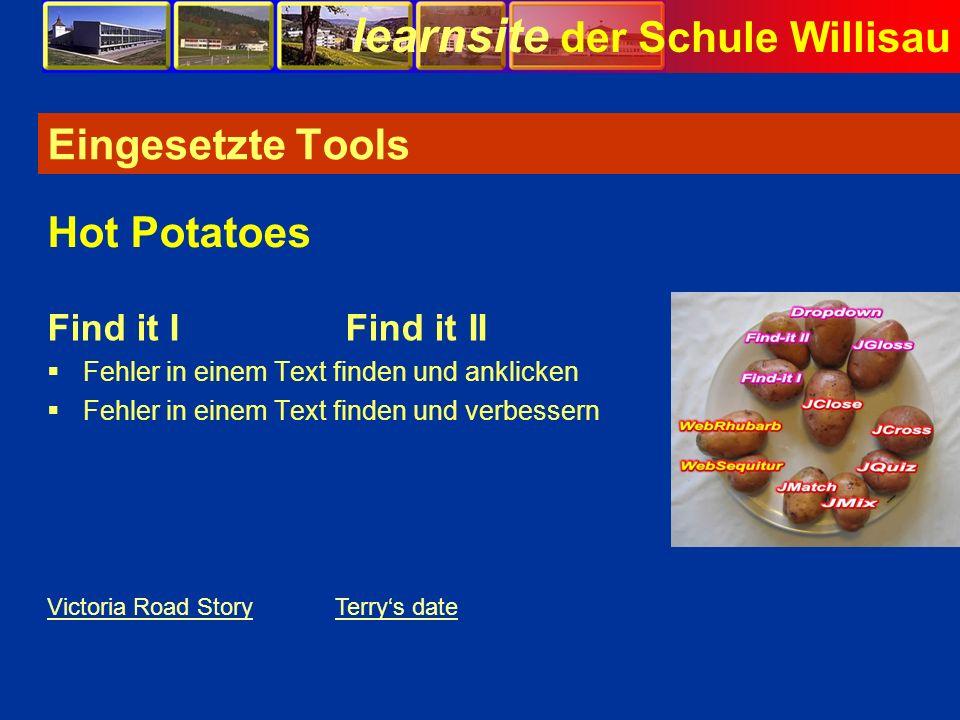 learnsite der Schule Willisau Eingesetzte Tools Find it I Find it II Fehler in einem Text finden und anklicken Fehler in einem Text finden und verbess