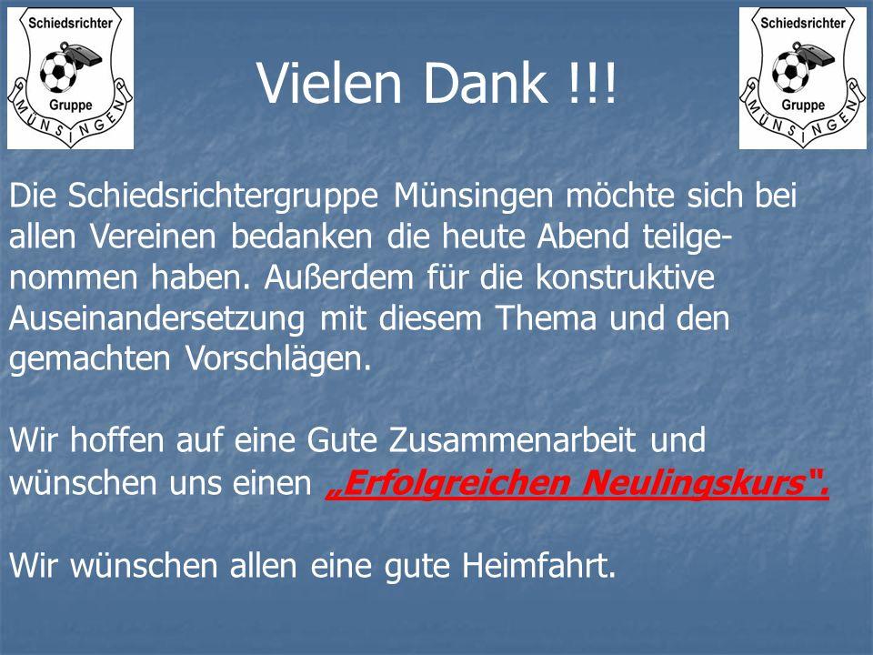 Die Schiedsrichtergruppe Münsingen möchte sich bei allen Vereinen bedanken die heute Abend teilge- nommen haben. Außerdem für die konstruktive Auseina