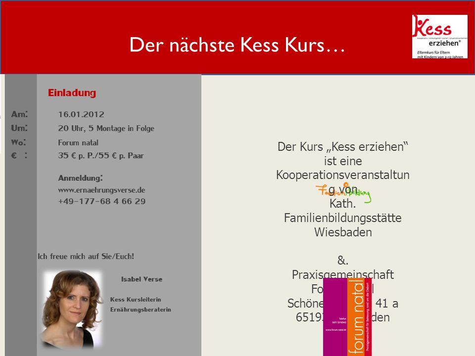 Der nächste Kess Kurs… Der Kurs Kess erziehen ist eine Kooperationsveranstaltun g von Kath. Familienbildungsstätte Wiesbaden &. Praxisgemeinschaft For