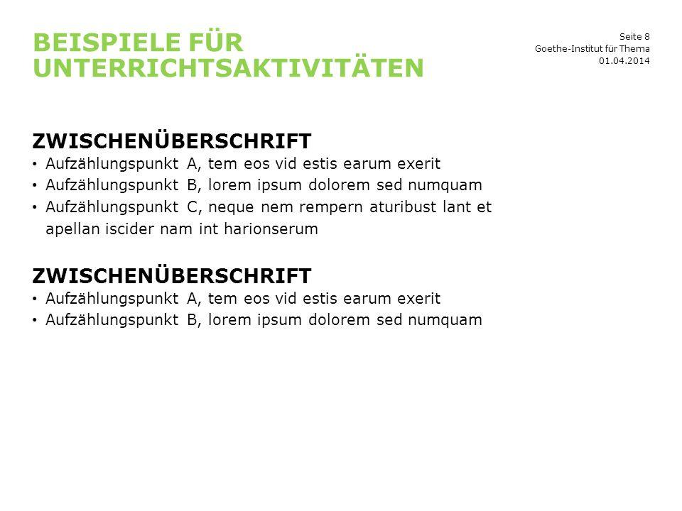 Seite 9 FRAGEN, KOMMENTARE, ERGÄNZUNGEN, DISKUSSIONSBEDARF? 01.04.2014 Goethe-Institut für Thema