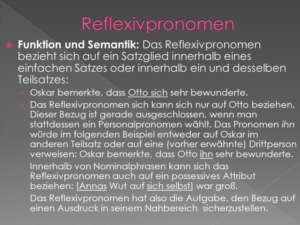 Funktion und Semantik: Das Reflexivpronomen bezieht sich auf ein Satzglied innerhalb eines einfachen Satzes oder innerhalb ein und desselben Teilsatze