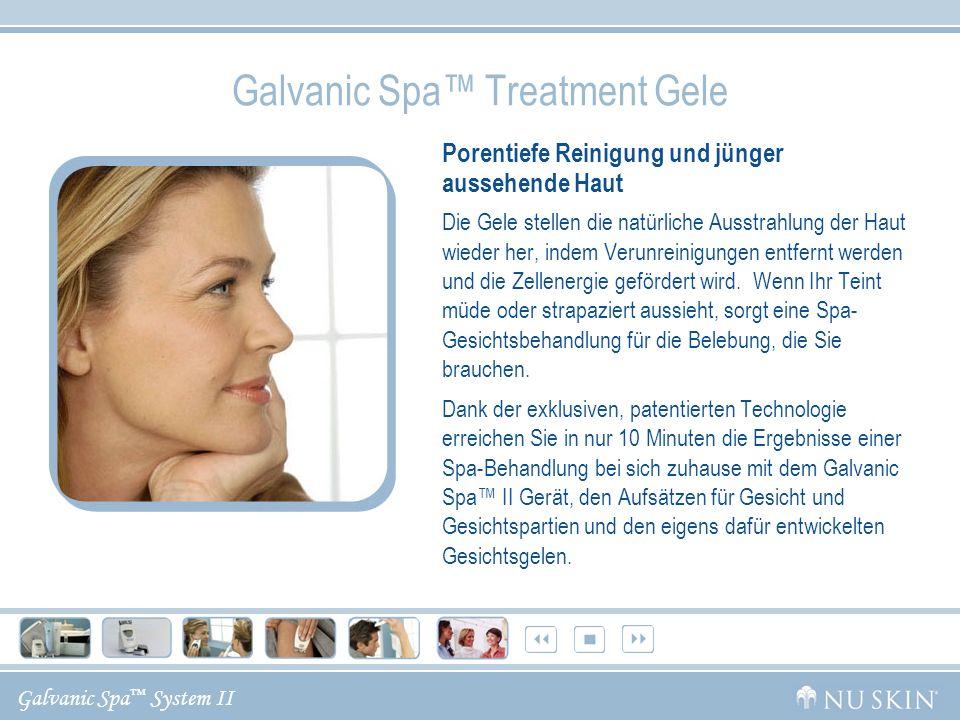 Galvanic Spa System II Galvanic Spa Treatment Gele Porentiefe Reinigung und jünger aussehende Haut Die Gele stellen die natürliche Ausstrahlung der Ha