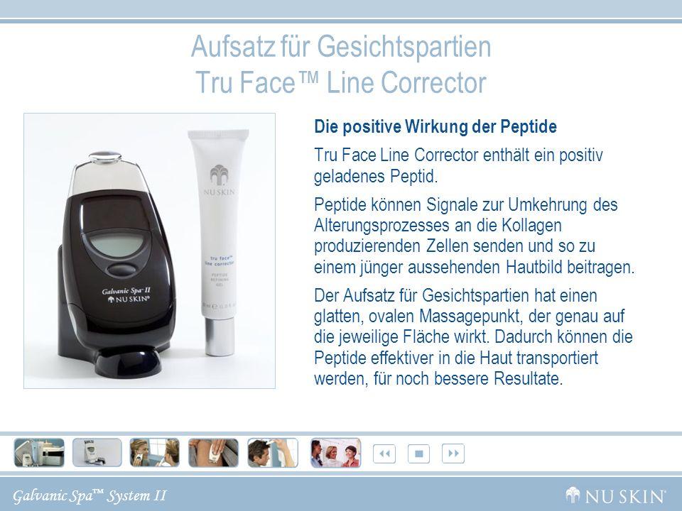 Galvanic Spa System II Aufsatz für Gesichtspartien Tru Face Line Corrector Die positive Wirkung der Peptide Tru Face Line Corrector enthält ein positi
