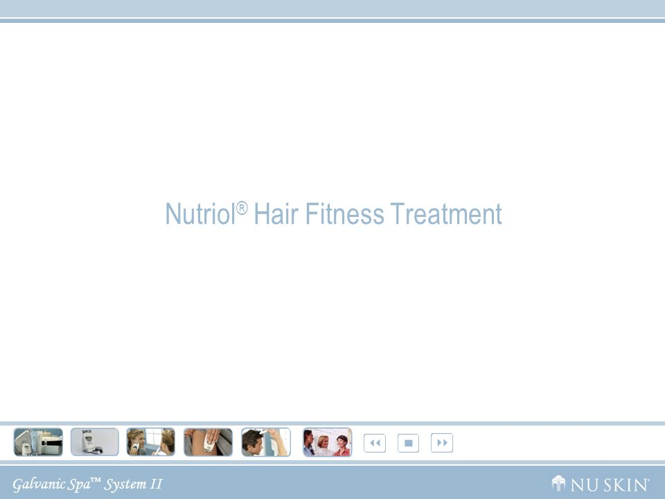 Galvanic Spa System II Nutriol ® Hair Fitness Treatment