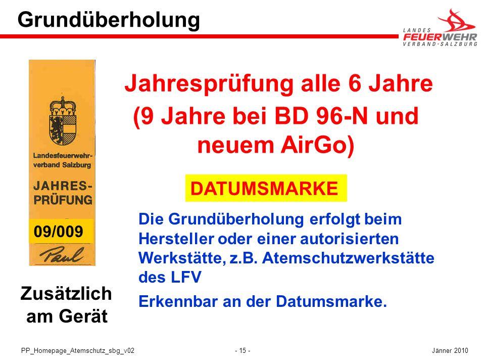 - 15 -PP_Homepage_Atemschutz_sbg_v02 Grundüberholung Zusätzlich am Gerät Die Grundüberholung erfolgt beim Hersteller oder einer autorisierten Werkstät