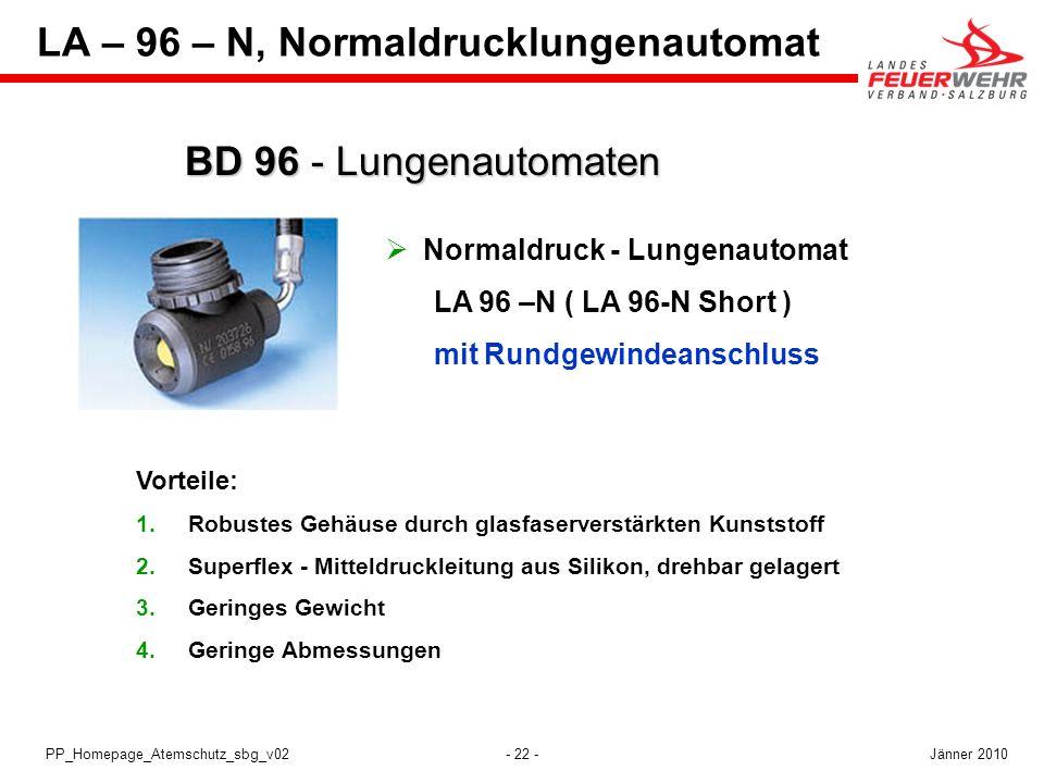 - 22 -PP_Homepage_Atemschutz_sbg_v02 Normaldruck - Lungenautomat LA 96 –N ( LA 96-N Short ) mit Rundgewindeanschluss BD 96 - Lungenautomaten Vorteile: