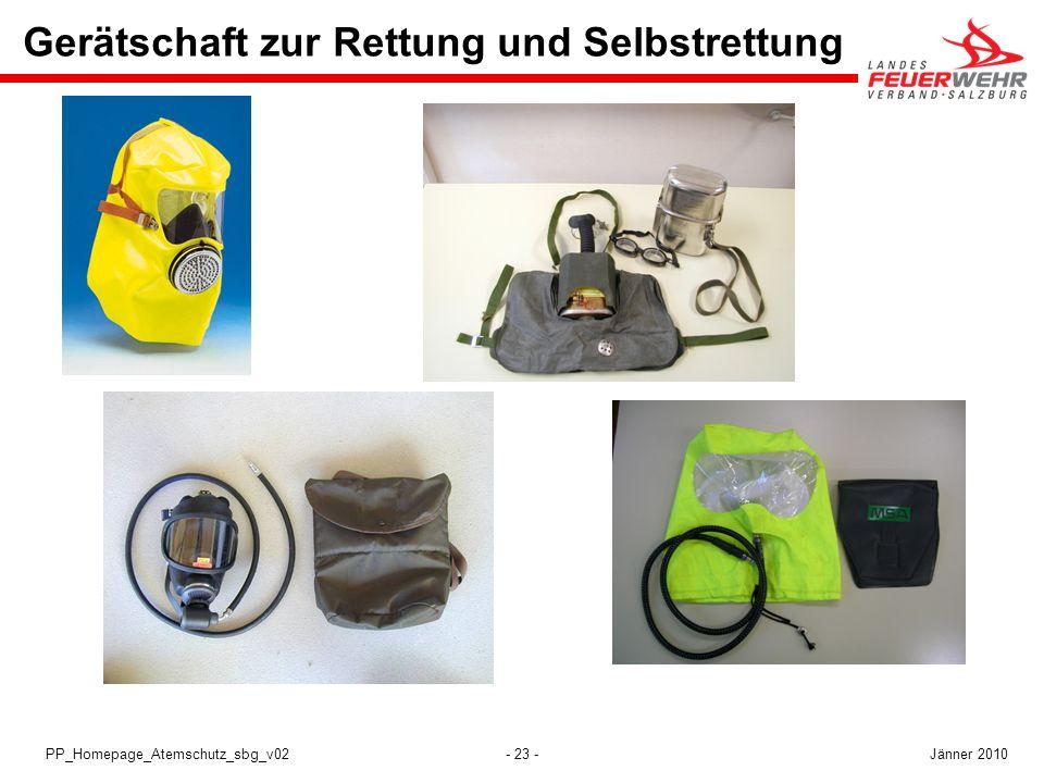 - 23 -PP_Homepage_Atemschutz_sbg_v02 Gerätschaft zur Rettung und Selbstrettung Jänner 2010