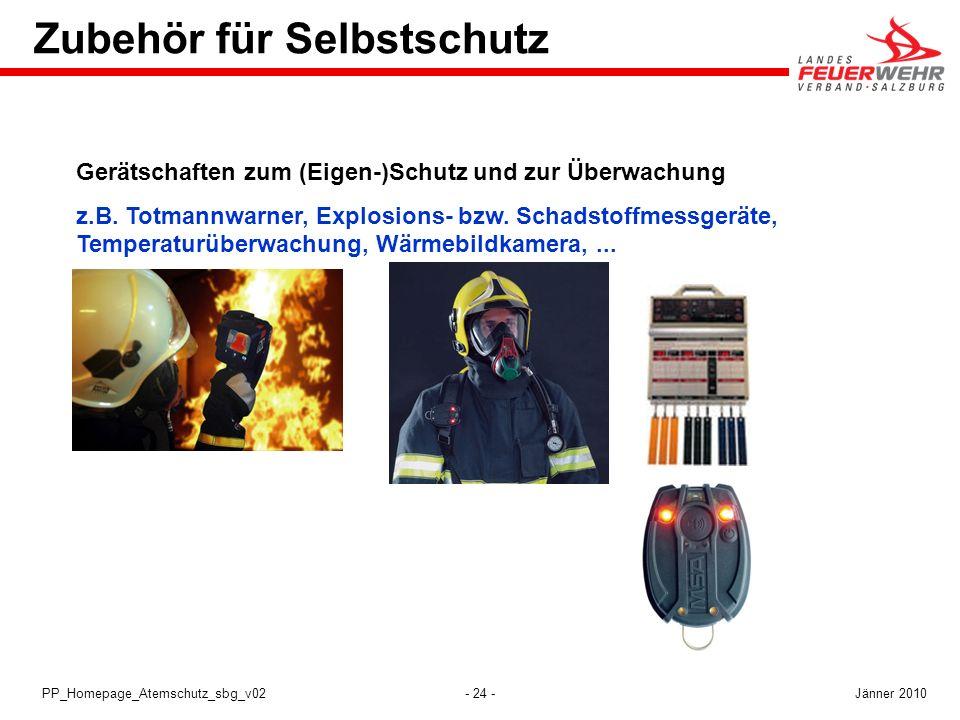 - 24 -PP_Homepage_Atemschutz_sbg_v02 Gerätschaften zum (Eigen-)Schutz und zur Überwachung z.B. Totmannwarner, Explosions- bzw. Schadstoffmessgeräte, T