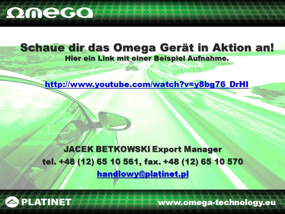 www.omega-technology.eu JACEK BETKOWSKI Export Manager tel. +48 (12) 65 10 561, fax. +48 (12) 65 10 570 handlowy@platinet.pl Schaue dir das Omega Gerä