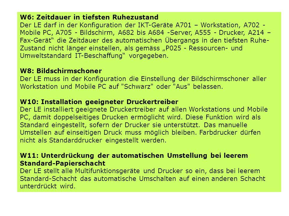 W6: Zeitdauer in tiefsten Ruhezustand Der LE darf in der Konfiguration der IKT-Geräte A701 – Workstation, A702 - Mobile PC, A705 - Bildschirm, A682 bi