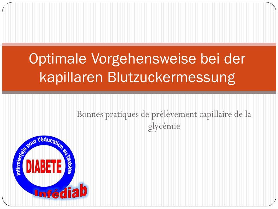 Bonnes pratiques de prélèvement capillaire de la glycémie Optimale Vorgehensweise bei der kapillaren Blutzuckermessung