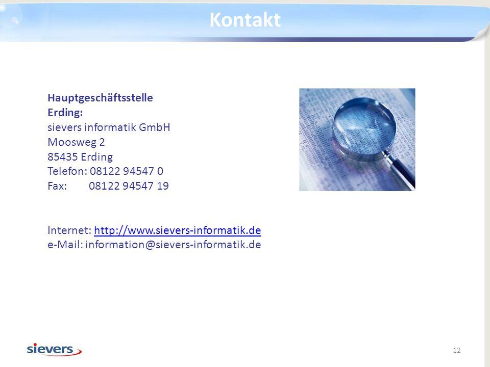 Hauptgeschäftsstelle Erding: sievers informatik GmbH Moosweg 2 85435 Erding Telefon: 08122 94547 0 Fax: 08122 94547 19 Internet: http://www.sievers-in