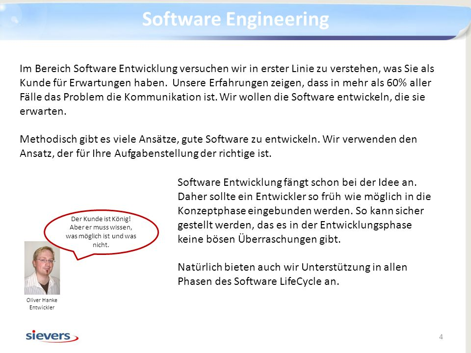 Software Engineering Im Bereich Software Entwicklung versuchen wir in erster Linie zu verstehen, was Sie als Kunde für Erwartungen haben. Unsere Erfah