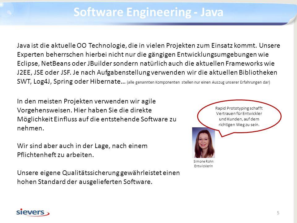 Software Engineering - Java 5 Simone Rohn Entwicklerin Java ist die aktuelle OO Technologie, die in vielen Projekten zum Einsatz kommt. Unsere Experte
