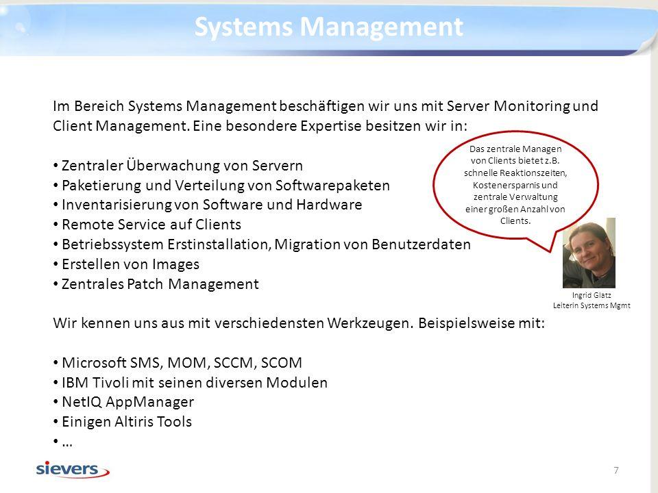 Im Bereich Systems Management beschäftigen wir uns mit Server Monitoring und Client Management. Eine besondere Expertise besitzen wir in: Zentraler Üb