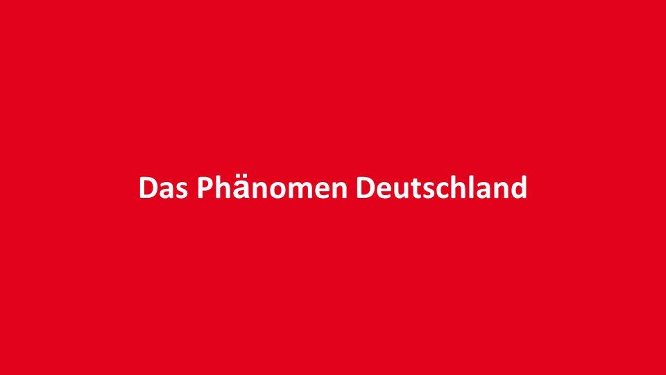 Das Ph ä nomen Deutschland