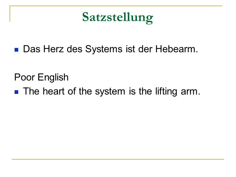 Satzstellung Das Herz des Systems ist der Hebearm.