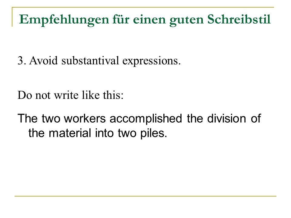 Empfehlungen für einen guten Schreibstil 3. Avoid substantival expressions.