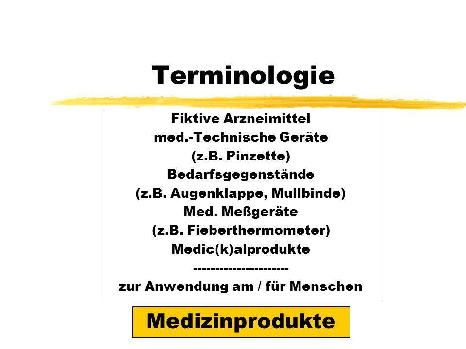 Medizinprodukte/Arzneimittel Medical devices = Medizinprodukte (MPG) medicinical products = Arzneimittel (AMG) MP=überwiegend physikalischer Weg (z.B.