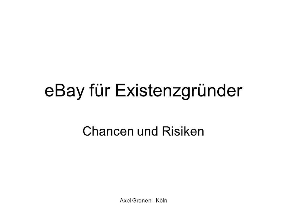 Axel Gronen - Köln eBay für Existenzgründer Chancen und Risiken
