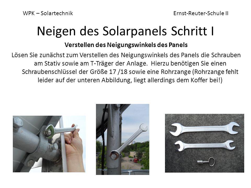 WPK – SolartechnikErnst-Reuter-Schule II Neigen des Solarpanels Schritt I Verstellen des Neigungswinkels des Panels Lösen Sie zunächst zum Verstellen