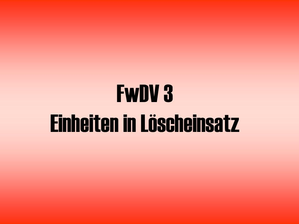 Allgemeines Selbstständiger Trupp, Staffel, Gruppe und ZugDie FwDV 3 regelt, wie die taktischen Einheiten Selbstständiger Trupp, Staffel, Gruppe und Zug im Löscheinsatz arbeiten.