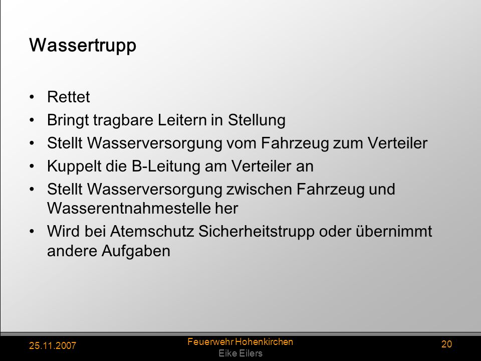 25.11.2007 Feuerwehr Hohenkirchen Eike Eilers 20 Wassertrupp Rettet Bringt tragbare Leitern in Stellung Stellt Wasserversorgung vom Fahrzeug zum Verte