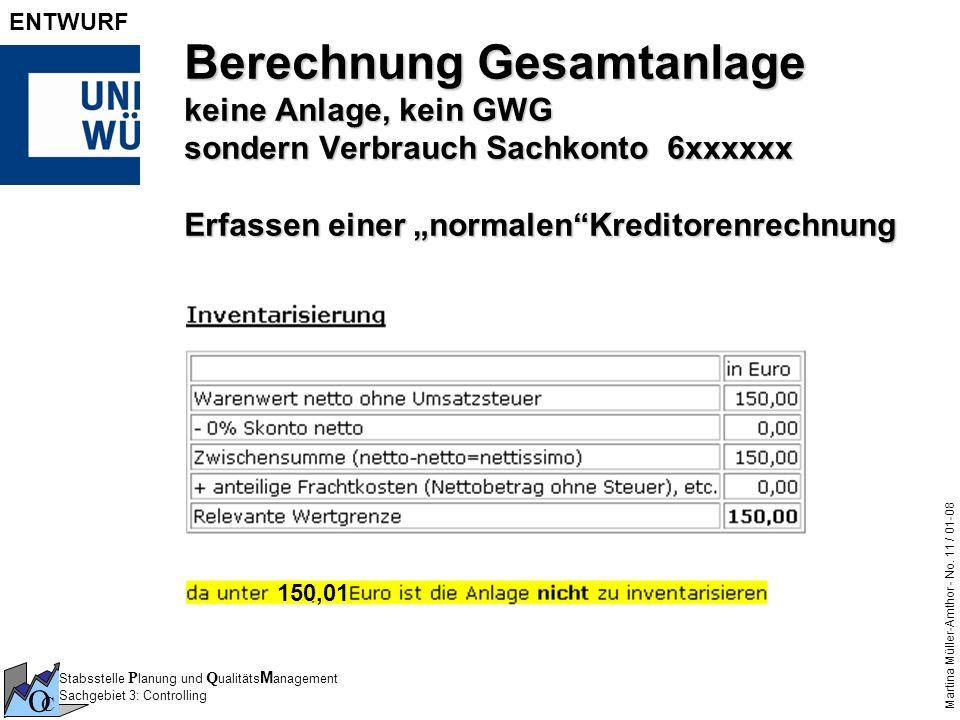 Stabsstelle P lanung und Q ualitäts M anagement Sachgebiet 3: Controlling O C Martina Müller-Amthor - No. 11 / 01-08 ENTWURF Berechnung Gesamtanlage k