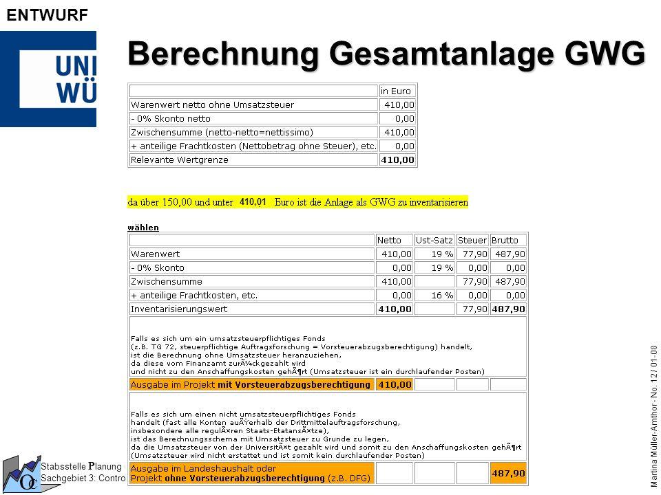 Stabsstelle P lanung und Q ualitäts M anagement Sachgebiet 3: Controlling O C Martina Müller-Amthor - No. 12 / 01-08 ENTWURF Berechnung Gesamtanlage G