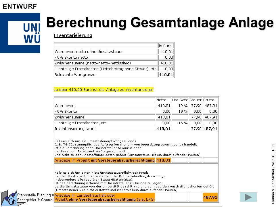 Stabsstelle P lanung und Q ualitäts M anagement Sachgebiet 3: Controlling O C Martina Müller-Amthor - No. 13 / 01-08 ENTWURF Berechnung Gesamtanlage A