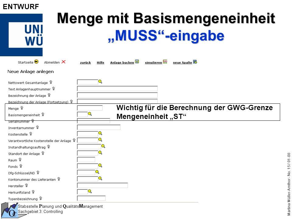 Stabsstelle P lanung und Q ualitäts M anagement Sachgebiet 3: Controlling O C Martina Müller-Amthor - No. 15 / 01-08 ENTWURF Menge mit Basismengeneinh