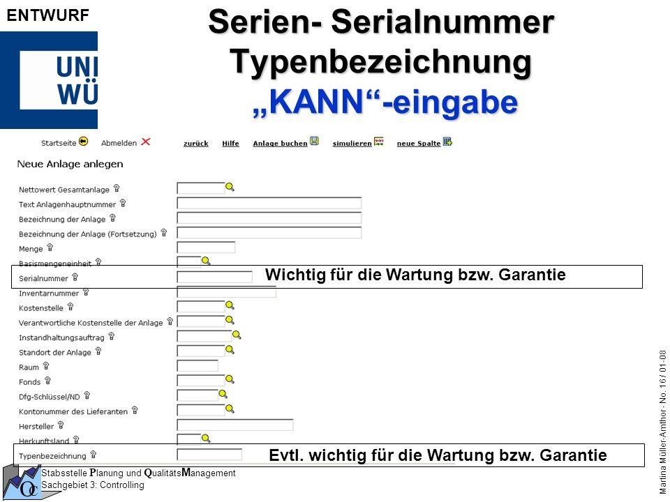 Stabsstelle P lanung und Q ualitäts M anagement Sachgebiet 3: Controlling O C Martina Müller-Amthor - No. 16 / 01-08 ENTWURF Serien- Serialnummer Type