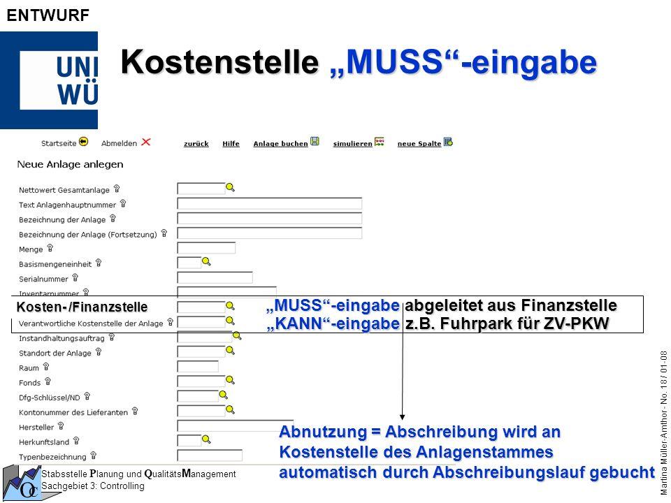 Stabsstelle P lanung und Q ualitäts M anagement Sachgebiet 3: Controlling O C Martina Müller-Amthor - No. 18 / 01-08 ENTWURF Kostenstelle MUSS-eingabe