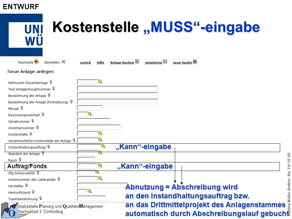 Stabsstelle P lanung und Q ualitäts M anagement Sachgebiet 3: Controlling O C Martina Müller-Amthor - No. 19 / 01-08 ENTWURF Kostenstelle MUSS-eingabe