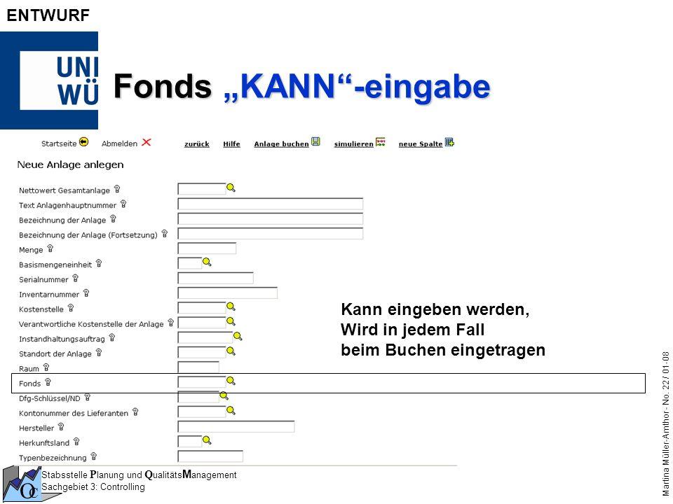 Stabsstelle P lanung und Q ualitäts M anagement Sachgebiet 3: Controlling O C Martina Müller-Amthor - No. 22 / 01-08 ENTWURF Fonds KANN-eingabe Kann e
