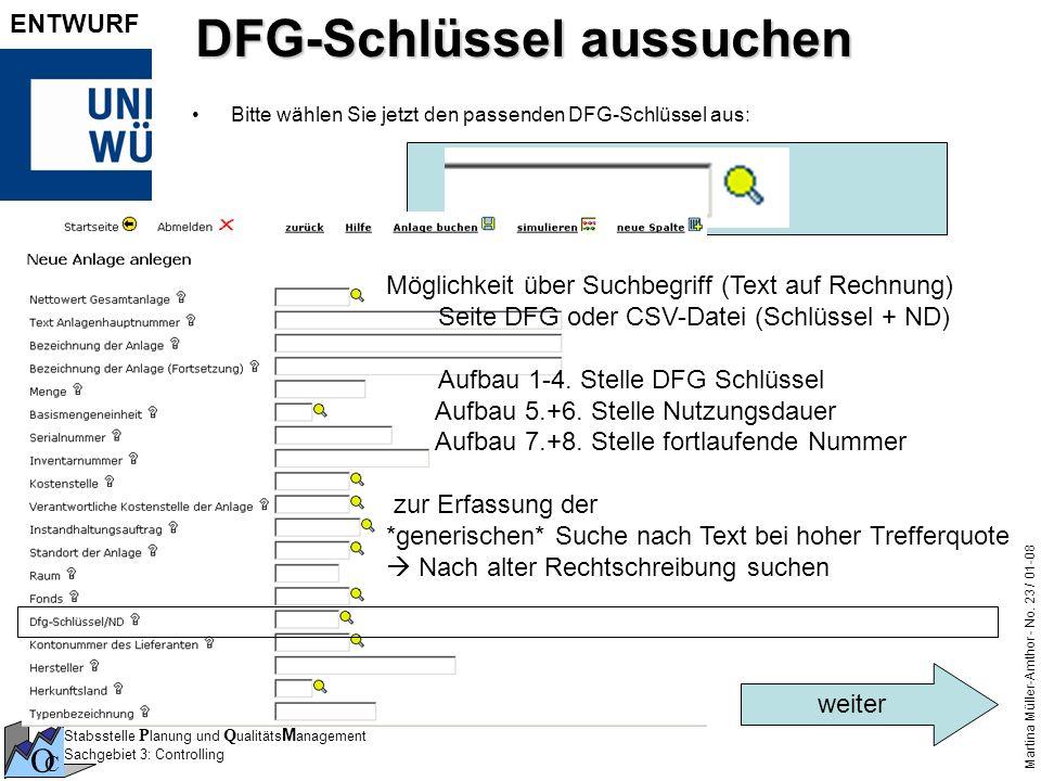 Stabsstelle P lanung und Q ualitäts M anagement Sachgebiet 3: Controlling O C Martina Müller-Amthor - No. 23 / 01-08 ENTWURF DFG-Schlüssel aussuchen B