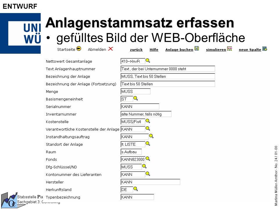 Stabsstelle P lanung und Q ualitäts M anagement Sachgebiet 3: Controlling O C Martina Müller-Amthor - No. 24 / 01-08 ENTWURF Anlagenstammsatz erfassen