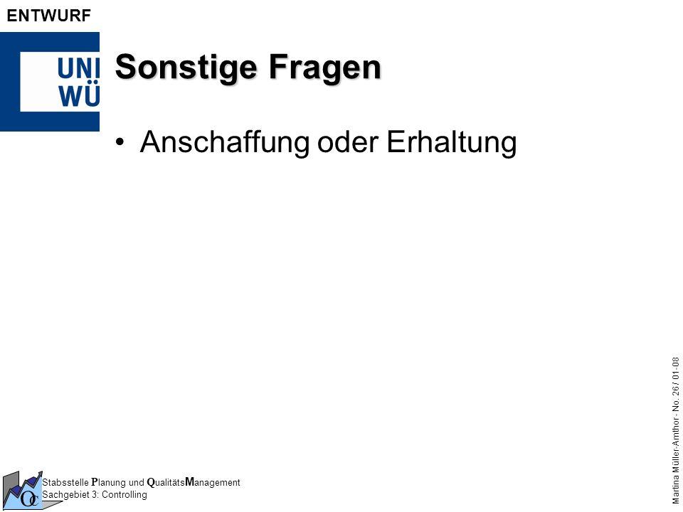 Stabsstelle P lanung und Q ualitäts M anagement Sachgebiet 3: Controlling O C Martina Müller-Amthor - No. 26 / 01-08 ENTWURF Sonstige Fragen Anschaffu