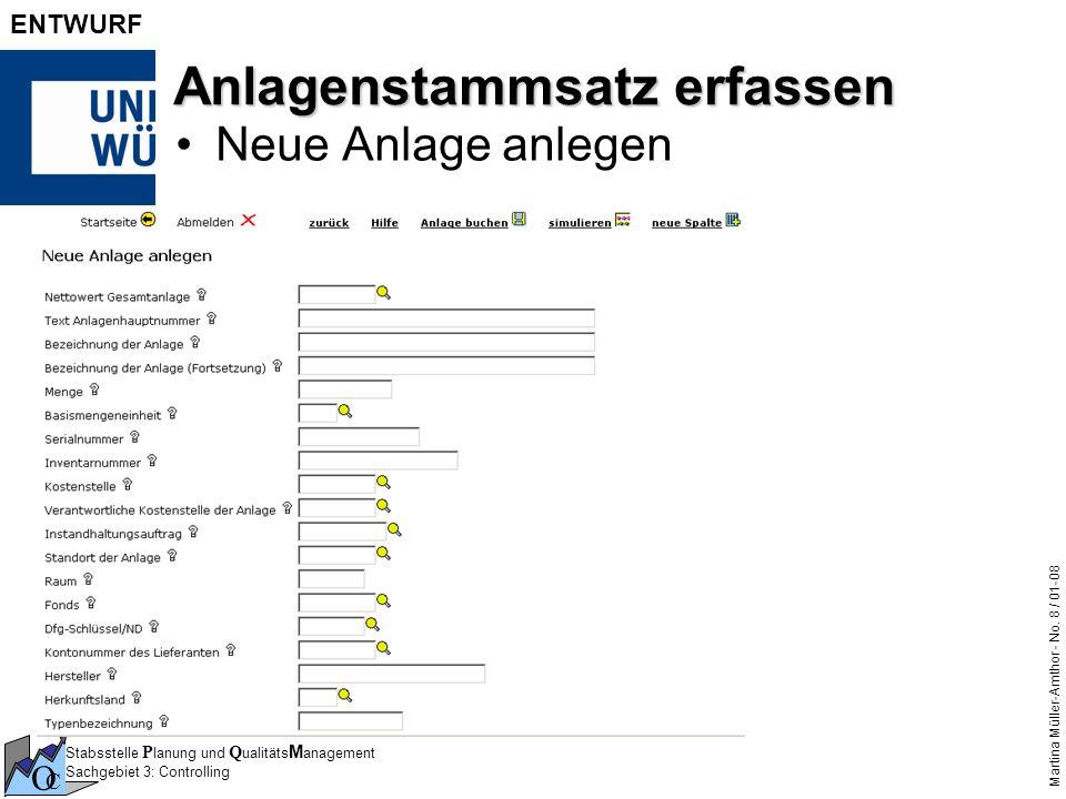 Stabsstelle P lanung und Q ualitäts M anagement Sachgebiet 3: Controlling O C Martina Müller-Amthor - No. 8 / 01-08 ENTWURF Anlagenstammsatz erfassen