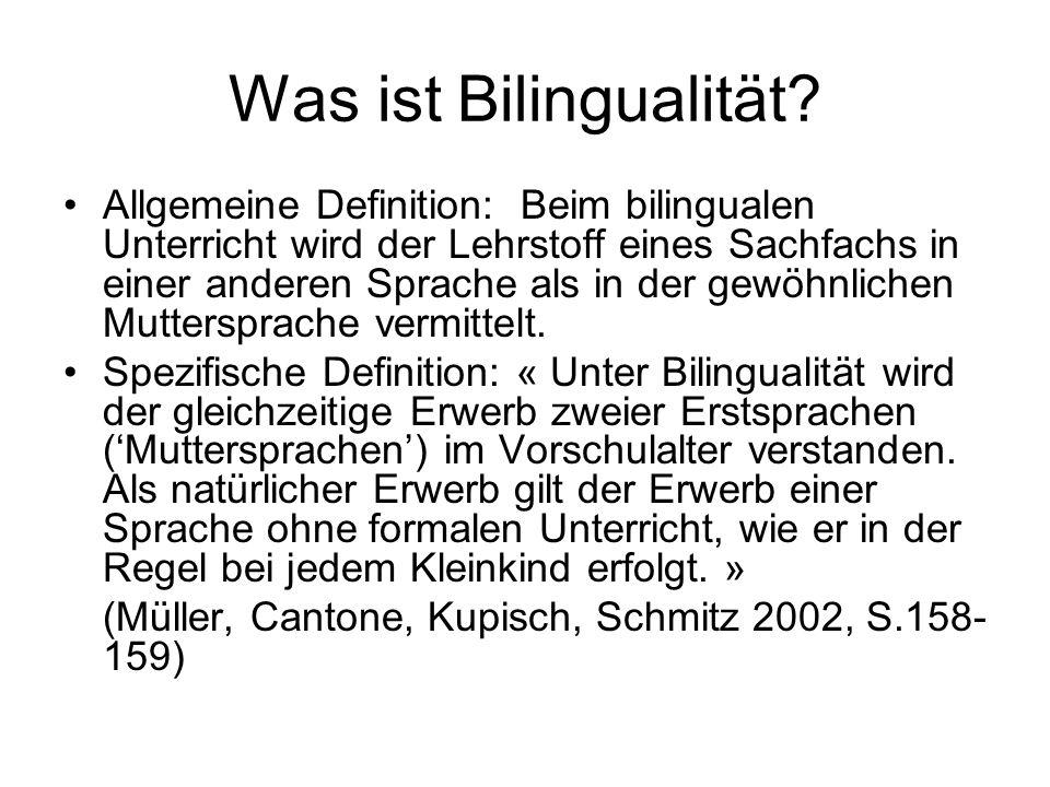 Was ist Bilingualität? Allgemeine Definition: Beim bilingualen Unterricht wird der Lehrstoff eines Sachfachs in einer anderen Sprache als in der gewöh