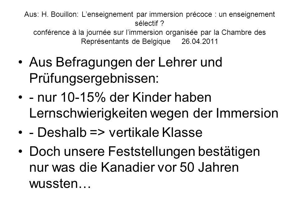 Aus: H. Bouillon: Lenseignement par immersion précoce : un enseignement sélectif ? conférence à la journée sur limmersion organisée par la Chambre des