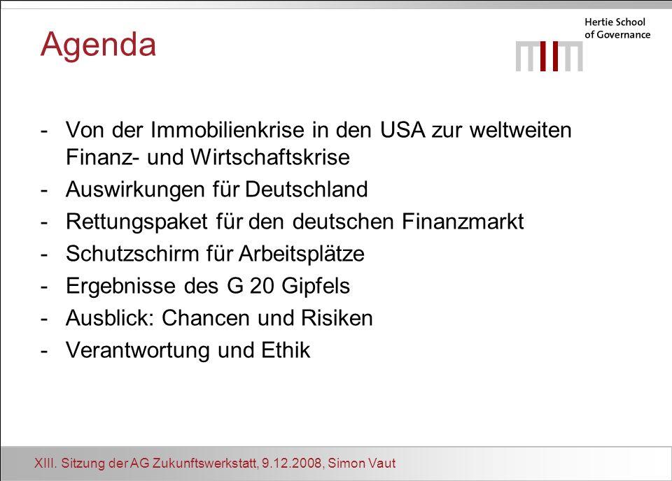 XIII. Sitzung der AG Zukunftswerkstatt, 9.12.2008, Simon Vaut Agenda -Von der Immobilienkrise in den USA zur weltweiten Finanz- und Wirtschaftskrise -