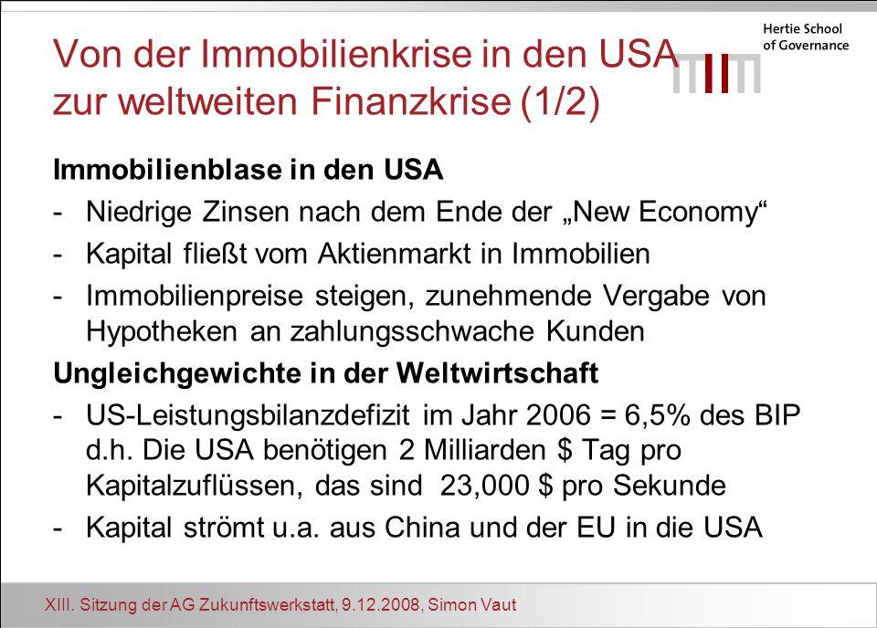 XIII. Sitzung der AG Zukunftswerkstatt, 9.12.2008, Simon Vaut Von der Immobilienkrise in den USA zur weltweiten Finanzkrise (1/2) Immobilienblase in d
