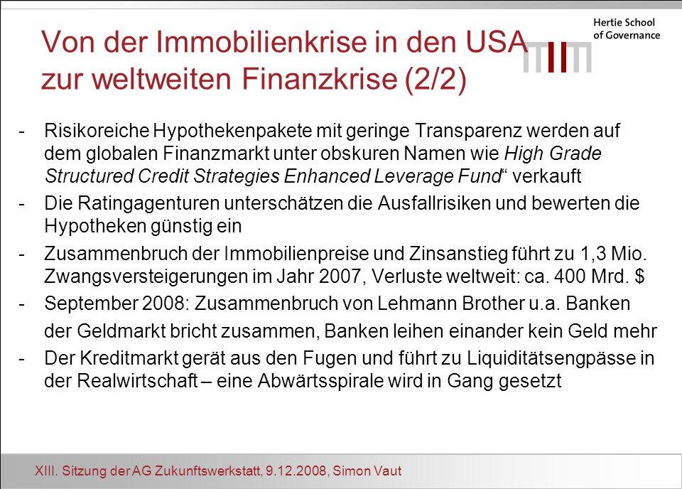 XIII. Sitzung der AG Zukunftswerkstatt, 9.12.2008, Simon Vaut Von der Immobilienkrise in den USA zur weltweiten Finanzkrise (2/2) -Risikoreiche Hypoth