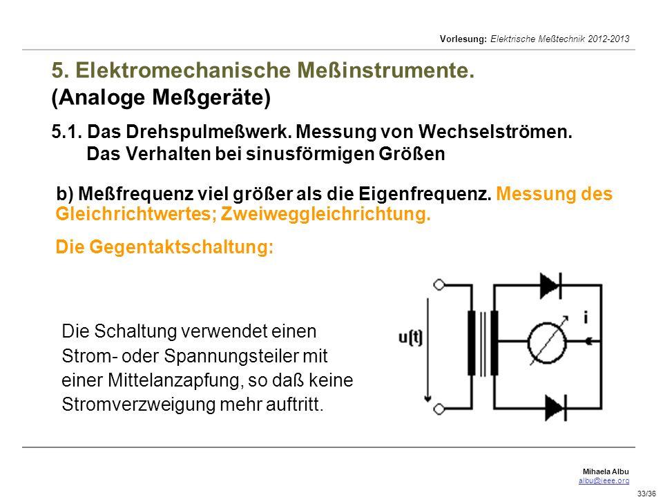 Mihaela Albu albu@ieee.org Vorlesung: Elektrische Meßtechnik 2012-2013 33/36 5. Elektromechanische Meßinstrumente. (Analoge Meßgeräte) 5.1. Das Drehsp