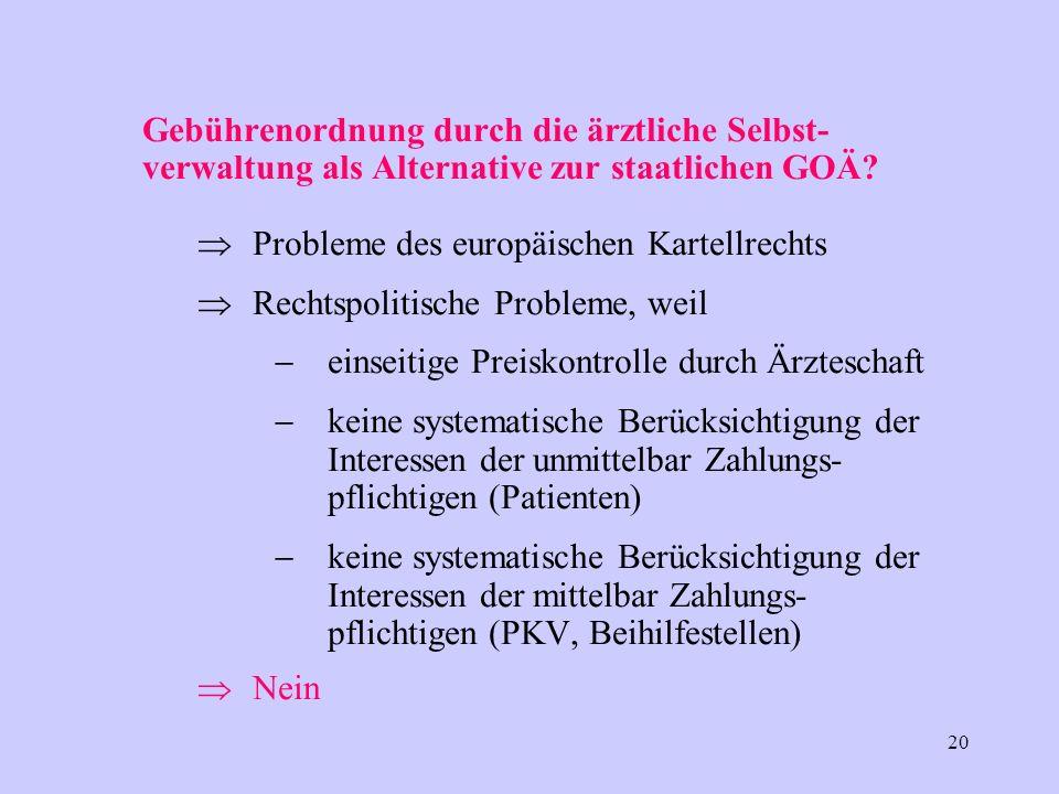20 Gebührenordnung durch die ärztliche Selbst- verwaltung als Alternative zur staatlichen GOÄ.