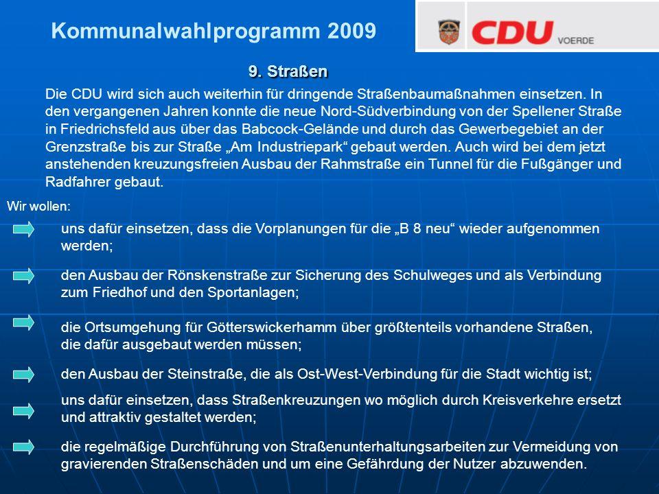 9. Straßen Wir wollen: Die CDU wird sich auch weiterhin für dringende Straßenbaumaßnahmen einsetzen. In den vergangenen Jahren konnte die neue Nord-Sü