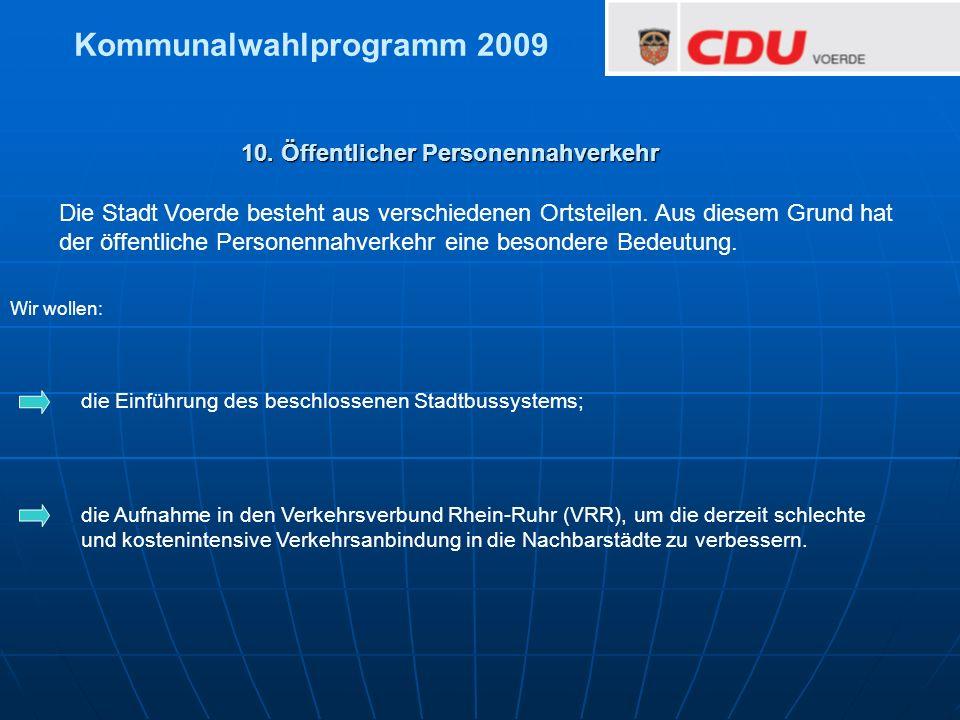 10. Öffentlicher Personennahverkehr Wir wollen: Die Stadt Voerde besteht aus verschiedenen Ortsteilen. Aus diesem Grund hat der öffentliche Personenna
